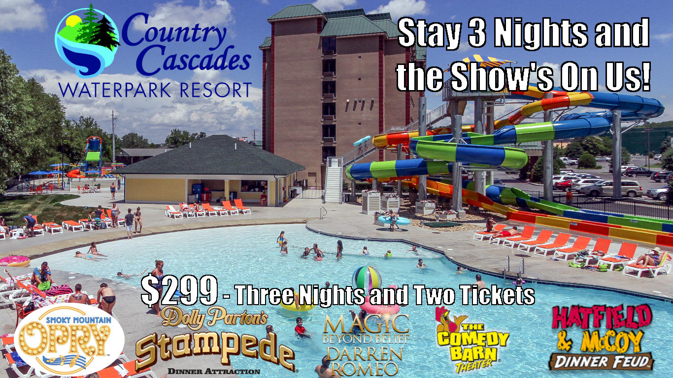 $299 three night, two show tickets special at Country cascades